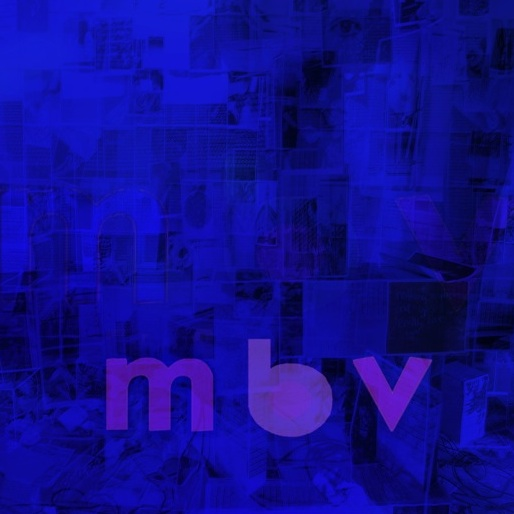 My Bloody Valentine: &lt;i&gt;m b v&lt;/i&gt;