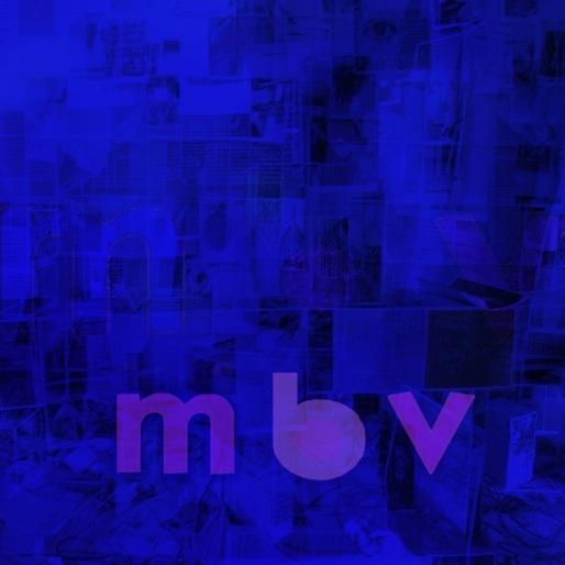 My Bloody Valentine: <i>m b v</i>