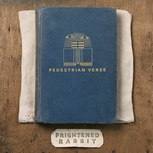 Frightened Rabbit: <i>Pedestrian Verse</i>