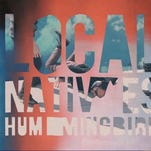 Local Natives: <i>Hummingbird</i>