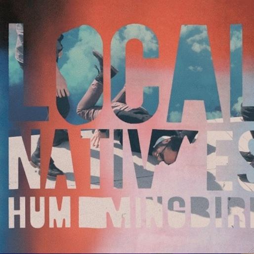 Local Natives: <i>Hummingbird</i>