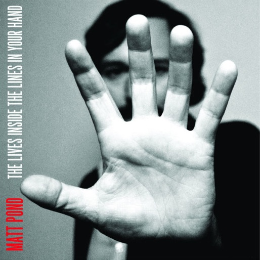 Matt Pond: <i>The Lives Inside the Lines in Your Hands</i>