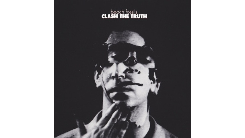 Beach Fossils: <i>Clash the Truth</i>