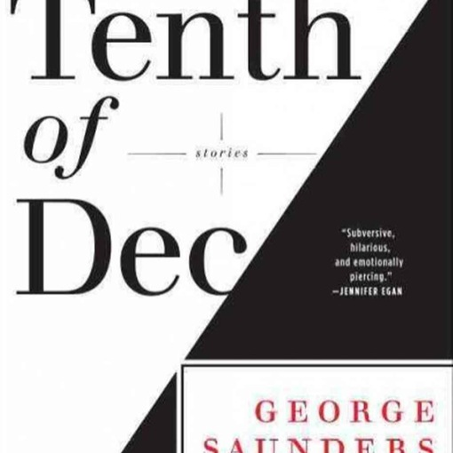 &lt;i&gt;Tenth of December&lt;/i&gt; by George Saunders