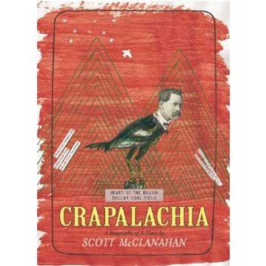 &lt;i&gt;Crapalachia: A Biography of a Place&lt;/i&gt; by Scott McClanahan