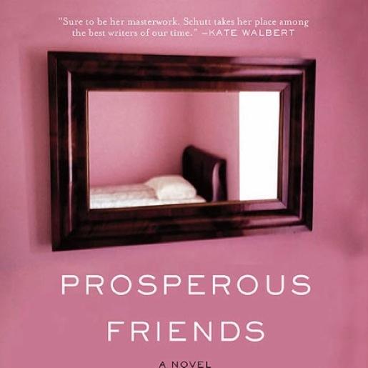<i>Prosperous Friends</i> by Christine Schutt