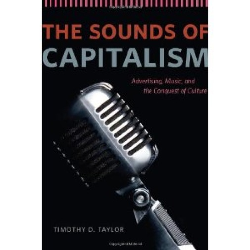 <i>The Sounds of Capitalism</i> by Timothy Taylor