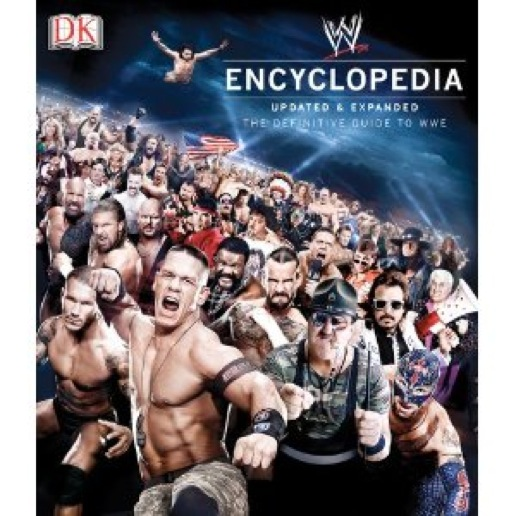 &lt;i&gt;The WWE Encyclopedia: Updated and Expanded the Definitive Guide to WWE&lt;/i&gt; by Brian Shields and Kevin Sullivan