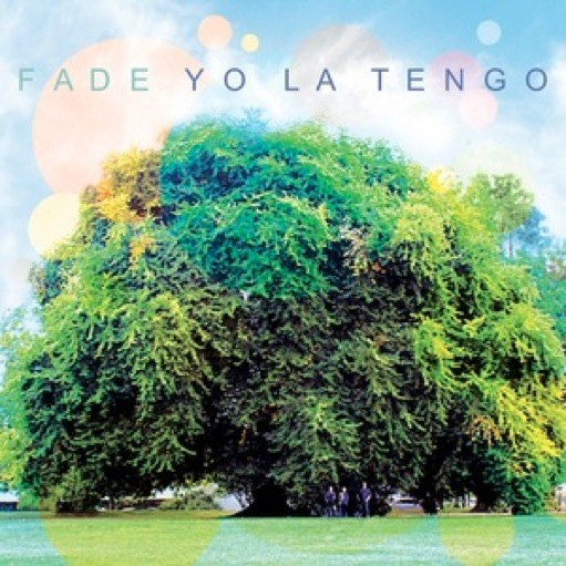 Yo La Tengo: &lt;i&gt;Fade&lt;/i&gt;