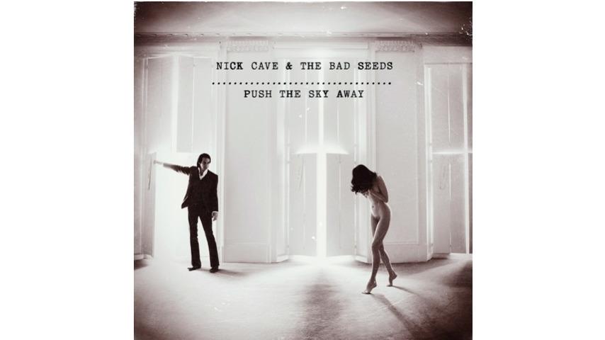 Nick Cave & the Bad Seeds: <i>Push the Sky Away</i>
