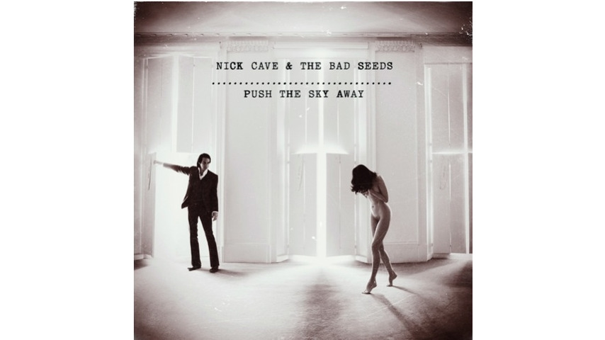 Nick Cave & the Bad Seeds: <i>Push the Sky Away</i>
