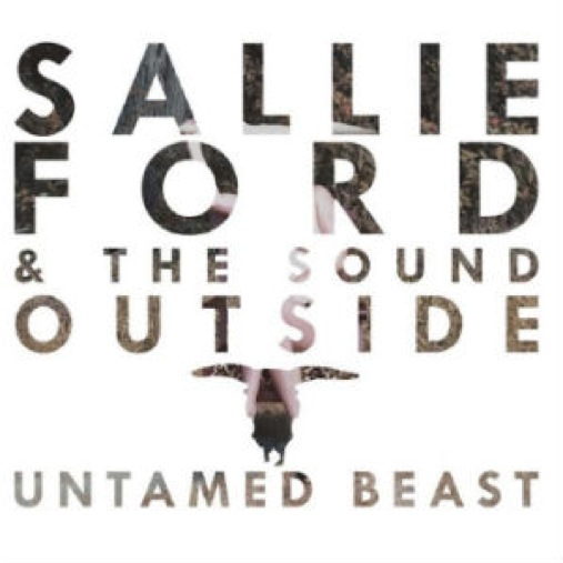 Sallie Ford & The Sound Outside: <i>Untamed Beast</i>