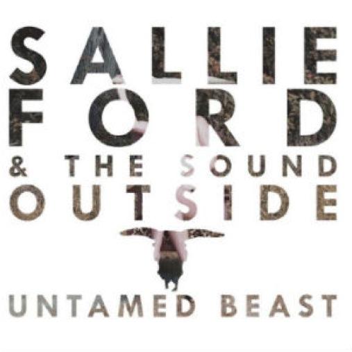 Sallie Ford & The Sound Outside: <i>Untamed Beast</i>
