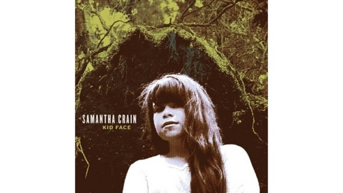 Samantha Crain: <i>Kid Face</i>