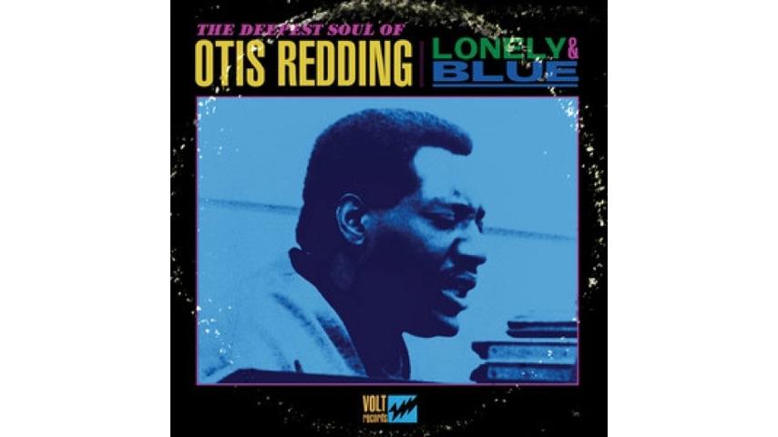 Otis Redding: <i>Lonely & Blue</i>