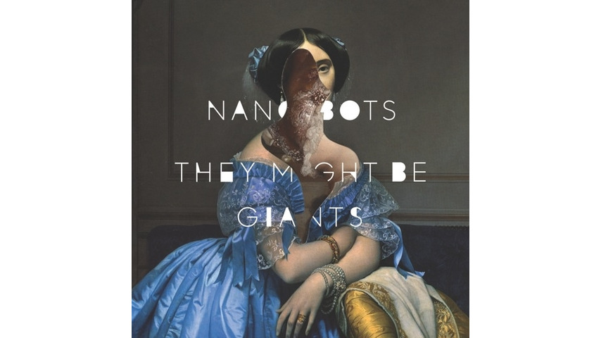 They Might Be Giants: <i>Nanobots</i>
