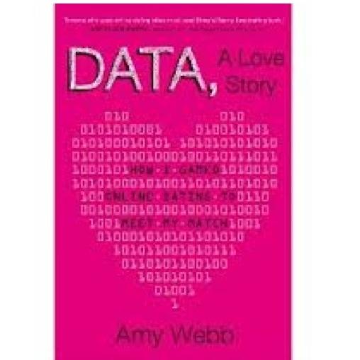 <i>Data: A Love Story</i> by Amy Webb