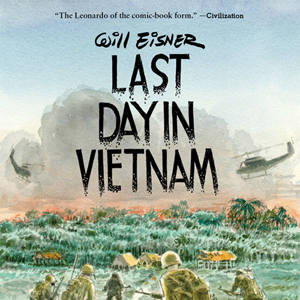 Last Day in Vietnam: A Memory by Will Eisner