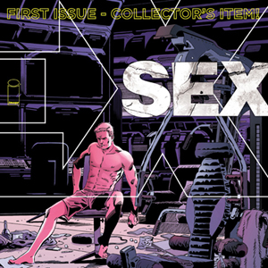 Sex #1 by Joe Casey & Piotr Kowalski