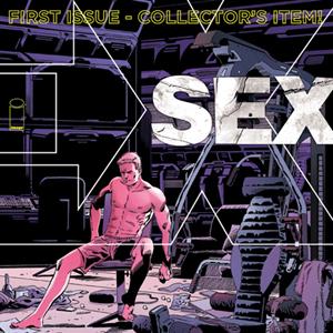 Sex #1 by Joe Casey & Piotr Kowalski