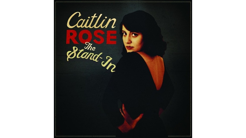 Caitlin Rose: <i>The Stand-In</i>