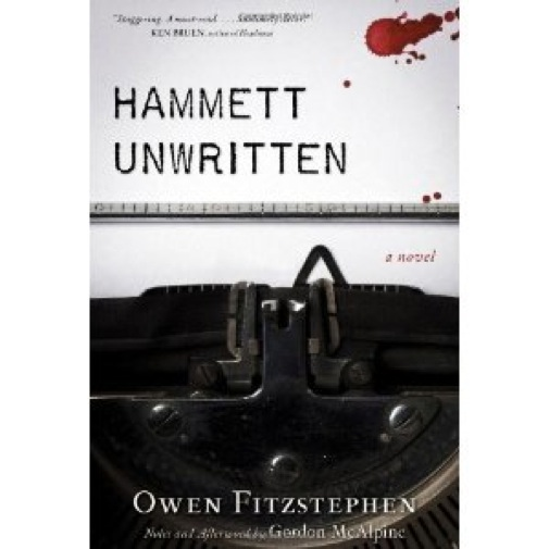 &lt;i&gt;Hammett Unwritten&lt;/i&gt; by Gordon McAlpine (as Owen Fitzstephen)