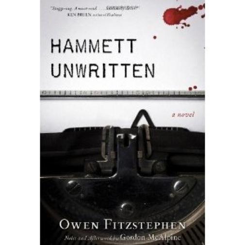 <i>Hammett Unwritten</i> by Gordon McAlpine (as Owen Fitzstephen)