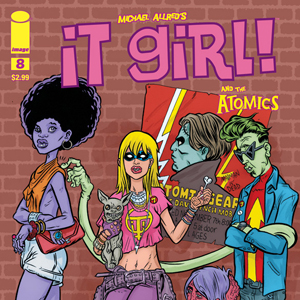 Exclusive 6-Page Image Comics Preview: &quot;It Girl &amp; The Atomics #8&quot;