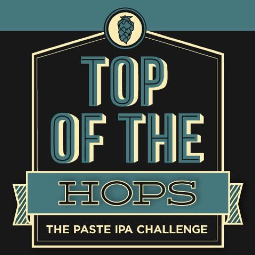 Top of the Hops: Paste's IPA Challenge - Round 1 Northeast