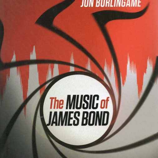 <i>The Music Of James Bond</i> by Jon Burlingame
