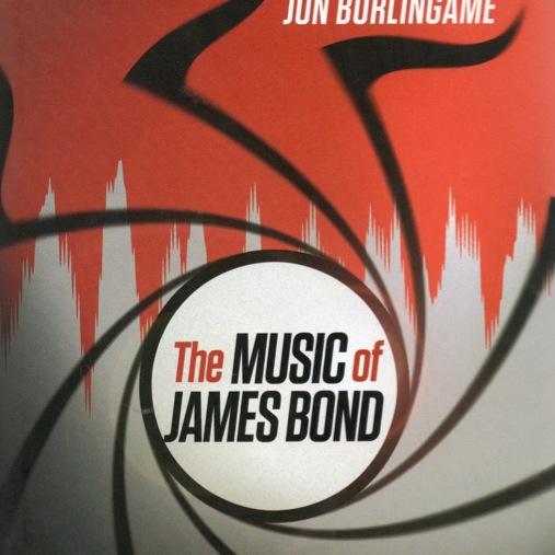 <i>The Music Of James Bond</i> by Jon Burlingame