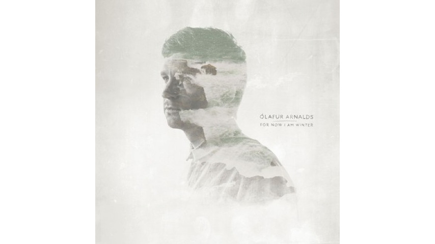 Ólafur Arnalds: <i>For Now I Am Winter</i>