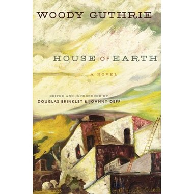 <i>House of Earth</i> by Woody Guthrie