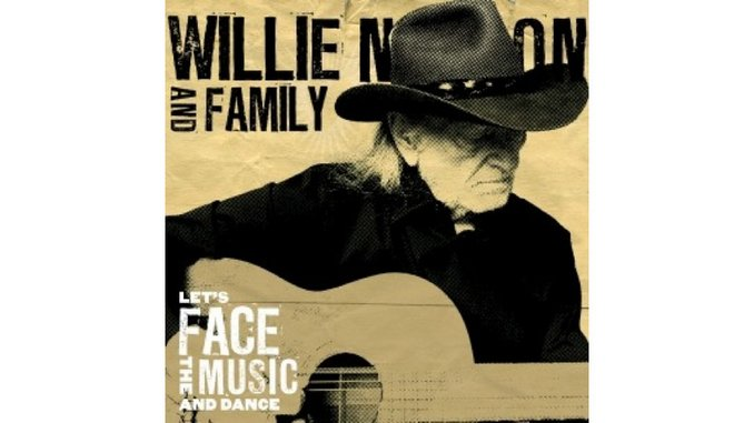 Willie Nelson & Family: <i>Let's Face the Music and Dance</i>