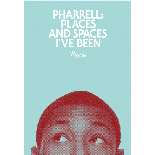 &lt;i&gt;Pharrell: Places And Spaces I've Been&lt;/i&gt; by Pharrell Williams