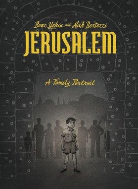 <i>Jerusalem: A Family Portrait</i> by Boaz Yakin & Nick Bertozzi