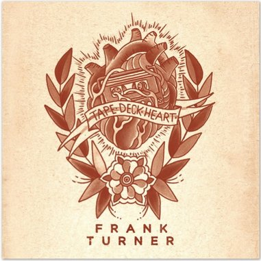 Frank Turner: <i>Tape Deck Heart</i>