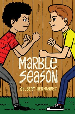 <i>Marble Season</i> by Gilbert Hernandez