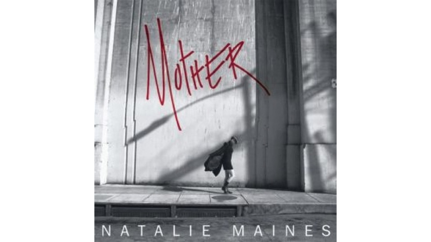 Natalie Maines: <i>Mother</i>