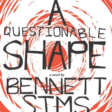 <i>A Questionable Shape</i> by Bennett Sims