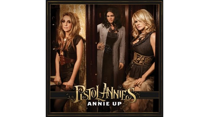 Pistol Annies: &lt;i&gt;Annie Up&lt;/i&gt;