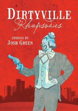 <i>Dirtyville Rhapsodies</i> by Josh Green