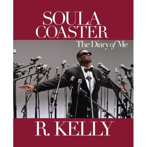 <i>Soulacoaster: The Diary Of Me</i> by R. Kelly
