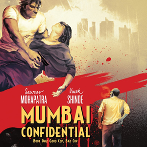 <i>Mumbai Confidential Book 1: Good Cop, Bad Cop</i> by Saurav Mohapatra