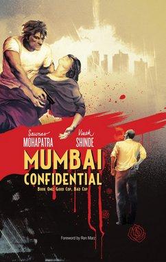 <i>Mumbai Confidential Book 1: Good Cop, Bad Cop</i> by Saurav Mohapatra