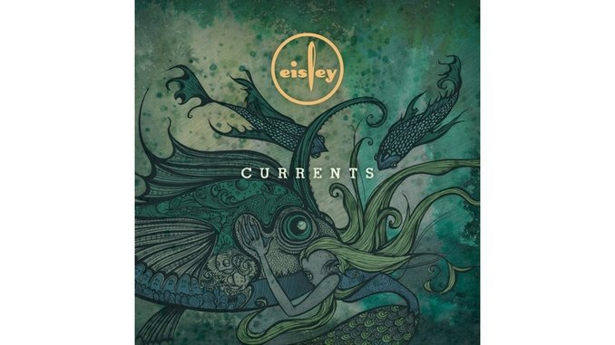 Eisley: <i>Currents</i>