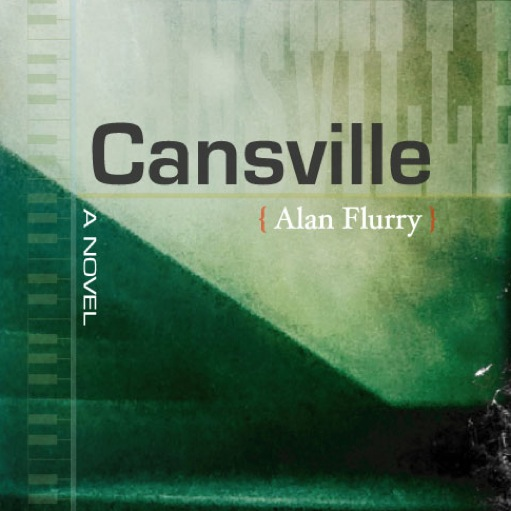 <i>Cansville</i> by Alan Flurry
