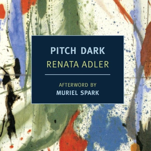 <i>Speedboat</i> and <i>Pitch Dark</i> by Renata Adler