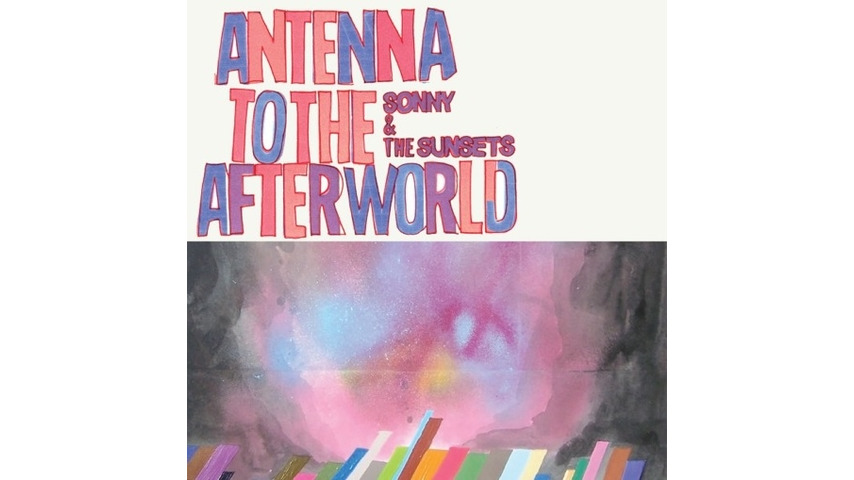 Sonny and the Sunsets: <i>Antenna to the Afterworld</i>