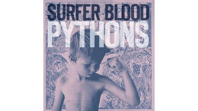 Surfer Blood: <i>Pythons</i>